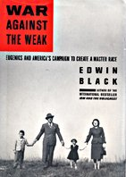 8220;War Against the Weak: Eugenics and America's Campaign to Create a Master Race""
