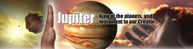 Jupiter: King of the planets and testament to our Creator