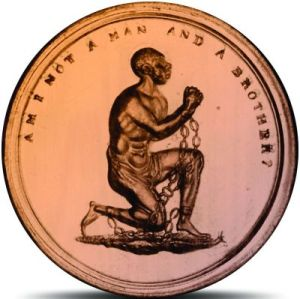 Josiah Wedgwood helped form the Society for the Abolition of the Slave Trade and produced a cameo medallion of a chained black slave, with the caption: 