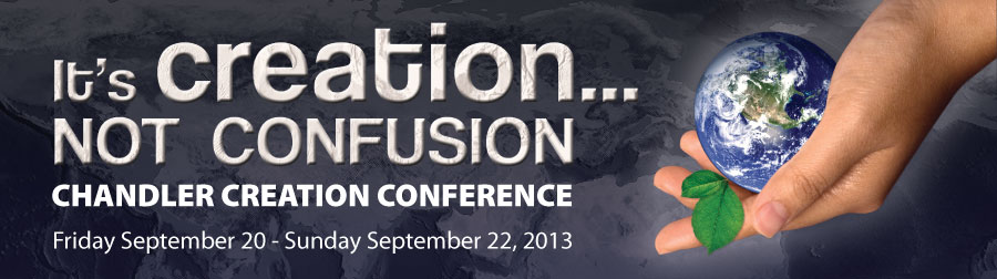 Creation not Confusion: Chandler Creation Conference