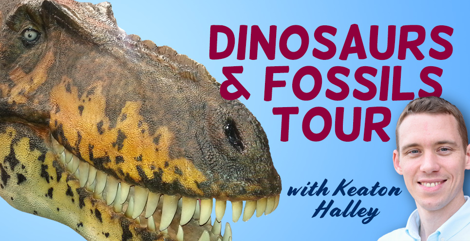 Dinosaurs and Fossils Tour with Keaton Halley