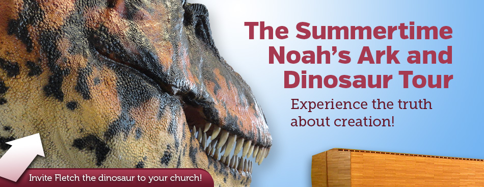 The Summertime Noah's Ark and Dinosaur Tour