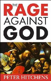 The rage against God-Peter Hitchens