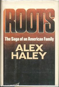 This novel, published in 1976, tells the story of an 18th Century African slave, and traces his descendents through to the author, Alex Haley 