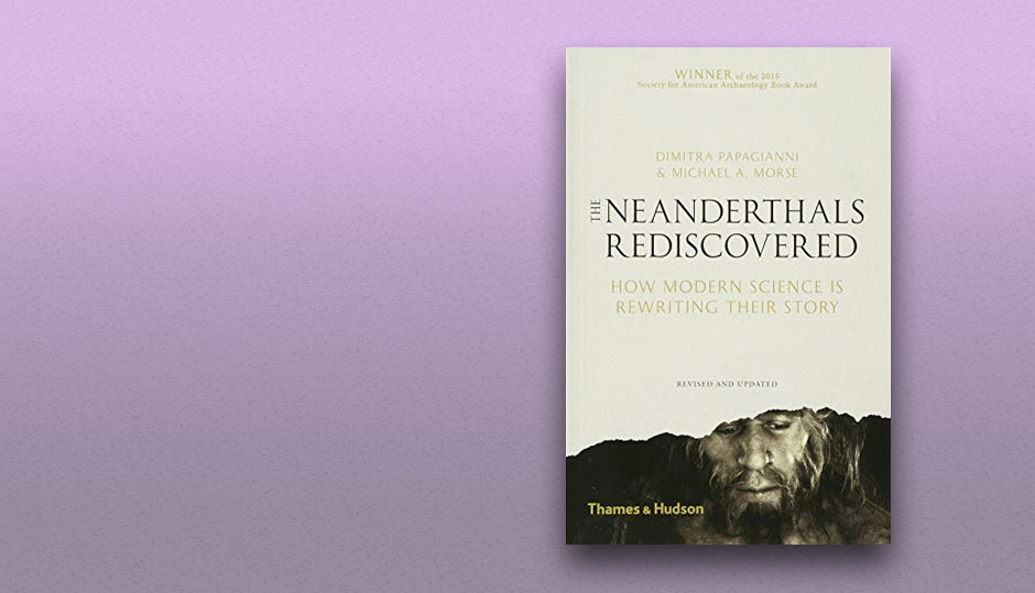 A review of 'The Neanderthals Rediscovered'