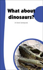 What does the Bible say about dinosaurs? What do dinosaur fossils tell us?