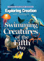 Swimming Creatures—From the rivers and streams to the mighty ocean, God filled the Earth's waters with animals great and small.