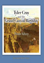Tyler Cray and the Grand Canyon Birthday