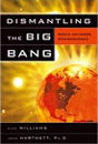 Reveals the scientific and philosophical weaknesses at the core of big-bang thinking.