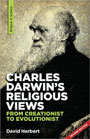 From Creationist to Evolutionist. A fascinating account of the ideas that shaped Charles Darwin's thinking and led 