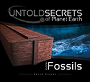 Untold Secrets of Planet Earth: Fossils