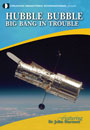 Hubble, Bubble: The Big Bang in Trouble