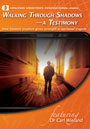 Walking Through Shadows: A Testimony DVD