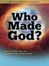 Who Made God? Can there be an uncreated Creator? DVD