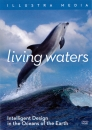 Living Waters - Intelligent Design in the Oceans of the Earth