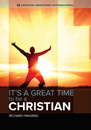 It's a great time to be a Christian!