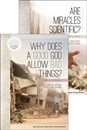 Why Bad Things + Miracles Scientific