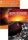 Beyond the Shadows book + Walking Through Shadows? DVD